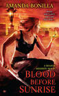 Blood Before Sunrise: A Shaede Assasin Novel by Amanda Bonilla (Paperback, 2012)