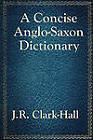 A Concise Anglo-Saxon Dictionary by J R Clark-Hall (Paperback / softback, 2011)