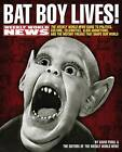 Bat Boy Lives!: The Weekly World News Guide to Politics, Culture, Celebrities, Alien Abductions, and the Mutant Freaks That Shape Our World by David Perel (Paperback, 2005)