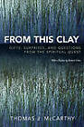 From This Clay: Gifts, Surprises and Questions from the Spiritual Quest by Thomas J. McCarthy (Paperback, 2006)