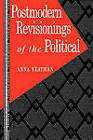 Postmodern Revisionings of the Political by Anna Yeatman (Paperback, 1994)