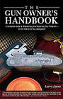 Gun Owner's Handbook: A Complete Guide to Maintaining and Repairing Your Firearms-in the Field or at Your Workbench by Larry Lyons (Hardback, 2006)
