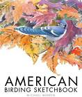 American Birding Sketchbook by Michael Warren (Hardback, 2012)