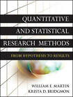 Quantitative and Statistical Research Methods: From Hypothesis to Results by Krista D. Bridgmon, William E. Martin (Paperback, 2012)