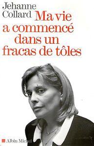MA-VIE-A-COMMENCE-DANS-UN-FRACAS-DE-TOLES-JEHANNE-COLLARD