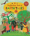 The Barefoot Book of Earth Tales by Dawn Casey (Paperback, 2013)