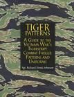 Tiger Patterns: A Guide to the Vietnam War's Tigerstripe Combat Fatigue Patterns and Uniforms by Richard Dennis Johnson (Hardback, 2004)