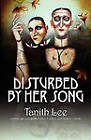 Disturbed by Her Song by Tanith Lee (Paperback / softback, 2010)