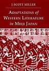 Adaptions of Western Literature in Meiji Japan by J. Scott Miller (Hardback, 2002)