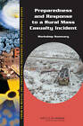 Preparedness and Response to a Rural Mass Casualty Incident: Workshop Summary by Institute of Medicine, Board on Health Sciences Policy, Forum on Medical and Public Health Preparedness for Catastrophic Events (Paperback, 2011)