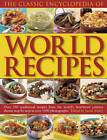 The Classic Encyclopedia of Worlds Recipes: Over 350 Traditional Recipes from the World's Best-loved Cuisines Shown Step by Step in Over 1500 Photographs by Sarah Ainley (Paperback, 2012)