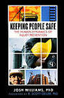 Keeping People Safe: The Human Dynamics of Injury Prevention by Josh Williams (Hardback, 2010)