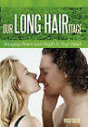 Our LONG HAIRitage: Bringing Peace and Health to Your Head by Roger Sigler (Paperback, 2011)