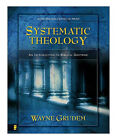 Systematic Theology : An Introduction to Biblical Doctrine by Wayne A. Grudem (1995, Hardcover)