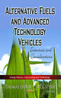 Alternative Fuels & Advanced Technology Vehicles: Incentives & Considerations by Nova Science Publishers Inc (Paperback, 2013)