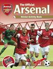The Official Arsenal Sticker Activity Book by Carlton Books Ltd (Paperback, 2013)