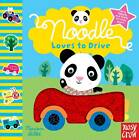Noodle Loves to Drive by Nosy Crow (Board book, 2012)