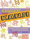 Crazy for Kanji: A Student's Guide to the Wonderful World of Japanese Characters by Eve Kushner (Paperback, 2007)