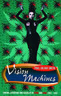 Vision Machines: Cinema, Literature and Sexuality in Spain and Cuba, 1983-1993 by Paul Julian Smith (Paperback, 1996)