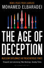 The Age of Deception: Nuclear Diplomacy in Treacherous Times by Mohamed ElBaradei (Paperback, 2012)