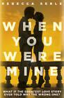 When You Were Mine by Rebecca Serle (Paperback, 2012)
