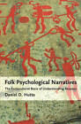 Folk Psychological Narratives: The Sociocultural Basis of Understanding Reasons by Daniel D. Hutto (Paperback, 2012)