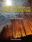 Fire Phenomena and the Earth System: An Interdisciplinary Guide to Fire Science by Claire M. Belcher (Hardback, 2013)
