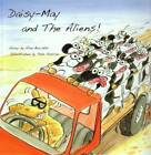 Daisy-May and The Aliens! by Alan Bowater (Paperback, 2013)