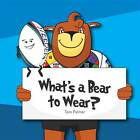 What's a Bear to Wear by Tom Palmer (Paperback, 2013)