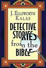 Detective Stories from the Bible by J. Ellsworth Kalas (Paperback, 2009)