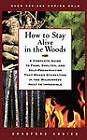 How to Stay Alive in the Woods: A Complete Guide to Food, Shelter, and Self-Preservation That Makes Starvation in the Wilderness Next to Impossible by Bradford Angier (Paperback, 1998)