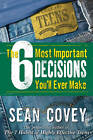 The 6 Most Important Decisions You'll Ever Make: A Guide For Teens by Sean Covey (Paperback, 2006)