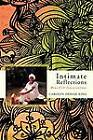 Intimate Reflections: Heartfelt Conversations by Carolyn Denise King (Paperback, 2011)