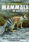 Field Companion to the Mammals of Australia by Andrew Baker, Ian Gynther, Steve Van Dyck (Paperback, 2012)