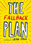 The Fallback Plan by Leigh Stein (Paperback, 2012)