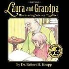 Laura and Grandpa, Discovering Science Together, Part One by Dr Robert H Krupp (Paperback / softback, 2011)