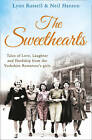 The Sweethearts: Tales of Love, Laughter and Hardship from the Yorkshire Rowntree's Girls by Lynn Russell, Neil Hanson (Paperback, 2013)