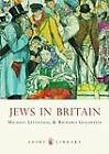 Jews in Britain by Michael Leventhal, Richard Goldstein (Paperback, 2013)