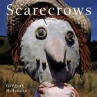 Scarecrows by Gregory Holyoake (Paperback, 2006)
