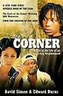 The Corner: a Year in the Life of an Inner-City Neighbourhood by David Simon (Paperback, 2002)