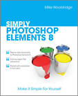 Simply Photoshop Elements 8 by Mike Wooldridge (Paperback, 2010)