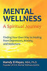 Mental Wellness: A Spiritual Journey by Hamdy El-Rayes (Paperback, 2011)