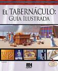El Tabernaculo: Guia Ilustrada by William Brent Ashby (Hardback)