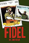 Fidel by Dr Jim Taylor (Paperback / softback, 2010)