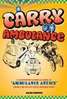 Carry on Ambulance: True Stories of Ambulance Service Antics from the 1960s to the Present Day by Allan Dawson (Paperback, 2012)