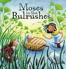 My First Bible Stories Old Testament: Moses in the Bulrushes by Katherine Sully (Paperback, 2013)