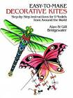 Easy to Make Decorative Kites: Step-by-step Instruction for 9 Models from Around the World by Gill Bridgewater, Alan Bridgewater (Paperback, 1986)