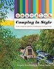 Camping in Style: Your Complete Guide to Holidaying Well in a Tent by Stephen Rado, Angela Armstrong (Paperback, 2012)
