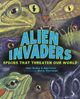 Alien Invaders: Species That Threaten Our World by Ann Love, Jane Drake (Paperback, 2013)