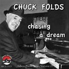 Chuck Folds - Chasing a Dream (2012)